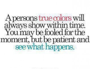 see your true colors..