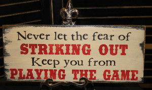 Babe Ruth Quotes Never Let The Fear Of Striking Out Never let the fear ...