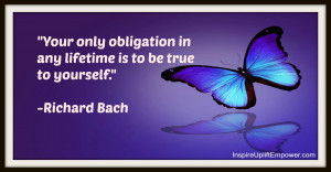 Stay True to you quote richard bach