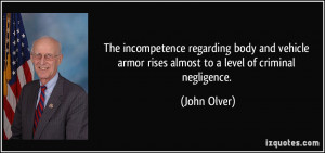 ... armor rises almost to a level of criminal negligence. - John Olver
