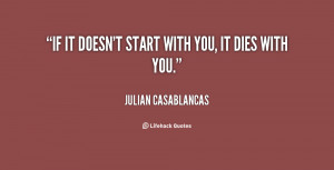 quote-Julian-Casablancas-if-it-doesnt-start-with-you-it-69465.png