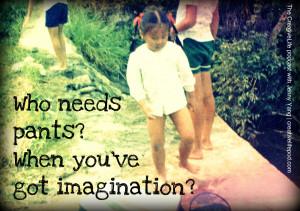 Children Imagination Quotes Imagination quote