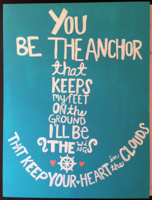 Anchor Quotes About Love My favorite songs #anchor