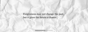 Forgive Me Quotes For Girlfriend Forgiveness may not change the