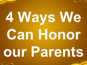 Ways We Can Honor our Parents