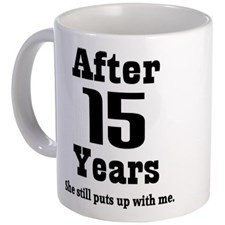 15th Anniversary Funny Quote Mug for