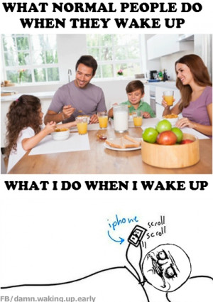 What i do when i wake up funny meme