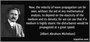 ... would be propagated at a great speed. - Albert Abraham Michelson