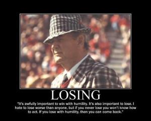 Losing ... Bear Bryant