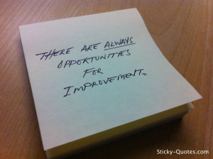 Sticky-Quotes_042312_There are always opportunities for improvement