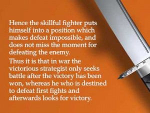 ... to defeat first fights and afterwards looks for victory. - Sun Tzu