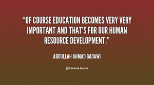 Of course education becomes very very important and that's for our ...
