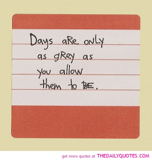 days-are-only-as-grey-life-quotes-sayings-pictures.jpg