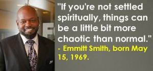 Emmitt Smith, born May 15, 1969. #EmmittSmith #MayBirthdays #Quotes