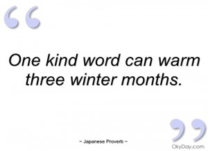 one kind word can warm three winter months japanese proverb