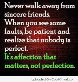 Friendship Quote: Never walk away from sincere friends. When...
