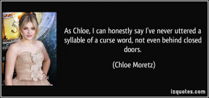 As Chloe, I can honestly say I've never uttered a syllable of a curse ...