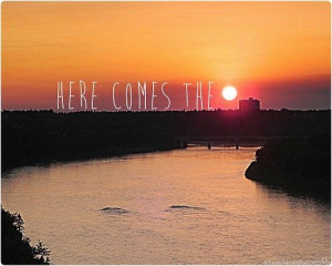 Inspiring quotes, sayings, here comes the sun