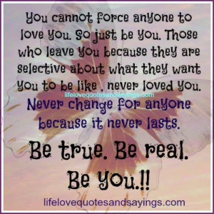 BE TRUE BE REAL BE YOU..