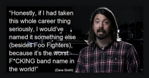 Dave Grohl Quote: Honestly If I Had Taken This Whole Career Thing ...
