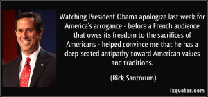 Watching President Obama apologize last week for America's arrogance ...