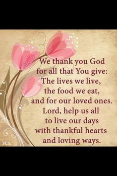 Thank you God for everything. We all have so many blessings to thank ...