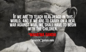 ... on a real war against war, we shall have to begin with the children