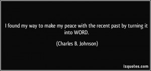 quote-i-found-my-way-to-make-my-peace-with-the-recent-past-by-turning ...