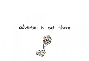 quote disney UP Pixar Walt Disney adventure