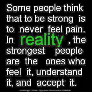 Very true... feel, understand and accept your pain!