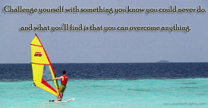 Motivational Quotes-Thoughts-Challenge yourself-Inspirational Quotes