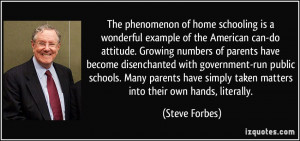 home schooling is a wonderful example of the American can-do attitude ...