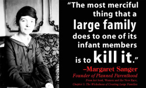 Margaret Sanger is the hero of the left, the mother of abortion. She ...