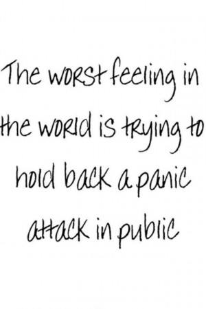 ... Attack Quotes, Panic Disorder Quotes, Panic Attacks, Panic Attack
