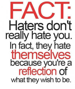 Haters gon' hate! Hater quote