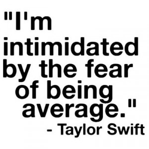 average, fear, quote, taylor swift, text, whatever