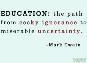Education: the path from cocky ignorance to miserable uncertainty ...