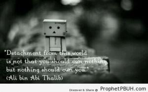 Detachment - Imam Ali bin Abi Talib quotes ← Prev Next →