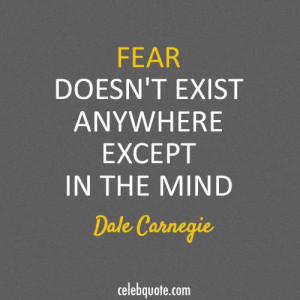 Dale Carnegie Quote (About fear) I love this man he is amazing every ...