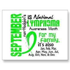 Non-Hodgkin's Lymphoma Awareness Month! Also the month I should have ...