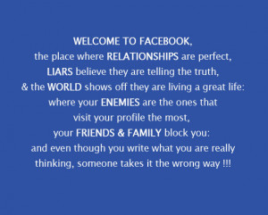 Welcome to Facebook, the place where Relationships are perfect, Liars ...