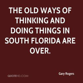 Gary Rogers - The old ways of thinking and doing things in South ...