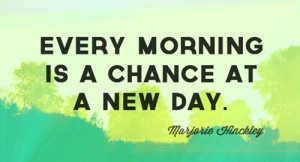 good-morning-quotes-every-morning-is-a-chance-at-a-new-day.jpg