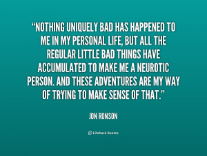 quote-Jon-Ronson-nothing-uniquely-bad-has-happened-to-me-210703_2.png