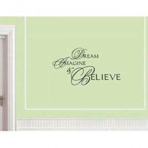130977688_dream-imagine-and-believe-vinyl-wall-quotes-and-sayings-.jpg