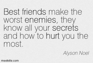 Best Friends Make The Worst Enemies They Know All Your Secrets And How ...
