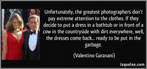 More Valentino Garavani Quotes