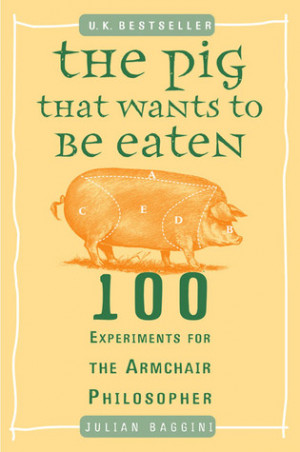 "Start by marking ""The Pig That Wants to Be Eaten: 100 Experiments ..."