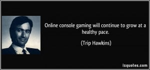 Online console gaming will continue to grow at a healthy pace Trip