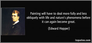 Painting will have to deal more fully and less obliquely with life and ...